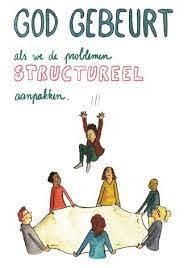 God gebeurt… als we de problemen structureel aanpakken
